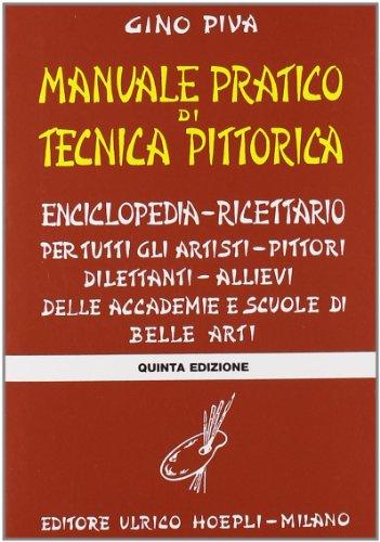 Manuale pratico di tecnica pittorica. Per gli Ist. D'arte