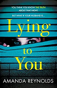 Lying To You: A gripping and tense psychological drama by [Reynolds, Amanda]