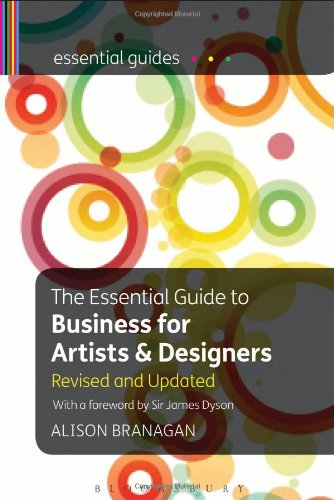 The Essential Guide to Business for Artists and Designers: An Enterprise Manual for Visual Artists and Creative Professionals (Essential Guides)