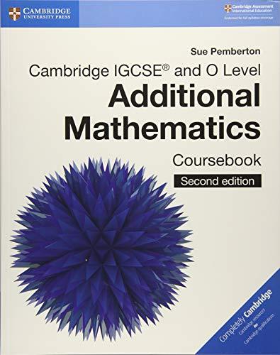 Cambridge IGCSE and O level additional mathematics. Coursebook. Per le Scuole superiori. Con espansione online (Cambridge International IGCSE) por Sue Pemberton