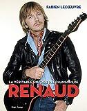 La véritable histoire des chansons de Renaud