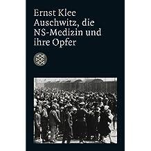Auschwitz, die NS-Medizin und ihre Opfer (Die Zeit des Nationalsozialismus)