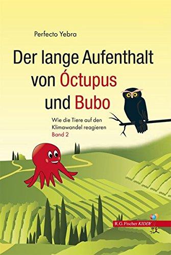 Der lange Aufenthalt von Óctupus und Bubo: Wie die Tiere auf den Klimawandel reagieren. Teil 2 (R.G. Fischer Kiddy)