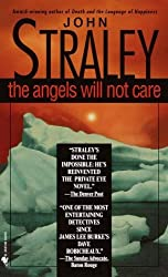 The Angels Will Not Care by John Straley (2000-01-04)