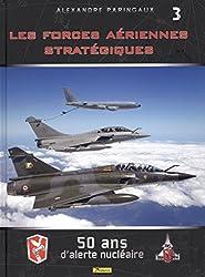 Les forces aériennes stratégiques : 50 ans d'alerte nucléaire