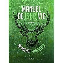 Manuel de Survie en Milieu Forestier
