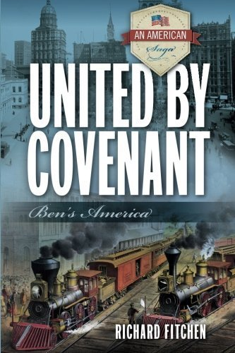 United by Covenant: Ben's America (An American Saga) by Richard Fitchen (2013-12-20)