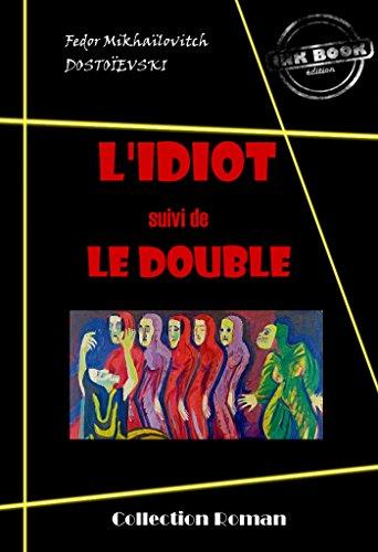 L'idiot (suivi de Le Double): édition intégrale (Littérature russe et slave) (French Edition)