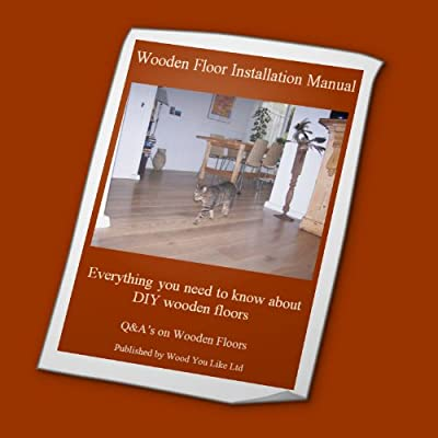 Wooden Flooring Installation Manual, everything you need to know about DIY wooden floors - low-cost UK light shop.