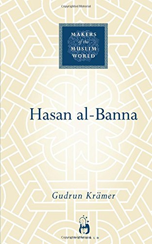 Hasan Al-Banna (Makers of the Muslim World)