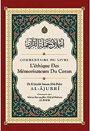 Commentaire du livre L'éthique des Mémorisateurs du Coran, de Abû Bakr Al-Âjurrî, Commenté par Abd ar-Razz