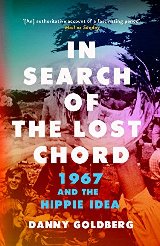 In Search of the Lost Chord: 1967 and the Hippie Idea (English Edition)