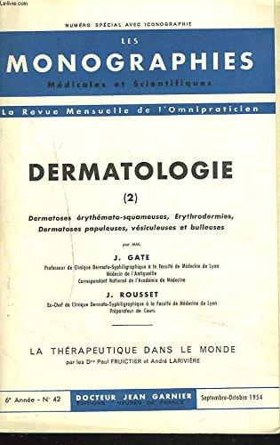 LES MONOGRAPHIES MEDICALES ET SCIENTIFIQUES, LA REVUE MENSUELLE DE L'OMNIPRATICIEN N°42, SEPT-OCT. 1954. DERMATOLOGIE (2). par J. GATE, J. ROUSSET.