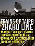 Trains of Taipei: Zhahu Line: 45 Minute Ride On The Zhahu Line With Soothing Train Sounds for Relaxation, Sleep, Study, or Meditation [OV]