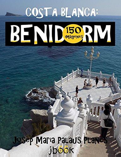 Costa Blanca: Benidorm (150 imágenes) por JOSEP MARIA PALAUS PLANES