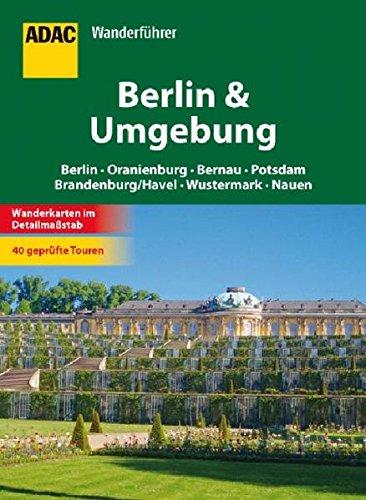ADAC Wanderführer Berlin & Umgebung: Oranienburg Bernau Potsdam Brandenburg Wustermark Nauen