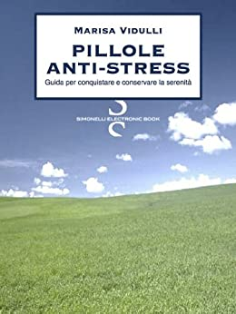 PILLOLE ANTI-STRESS di [Vidulli, Marisa]