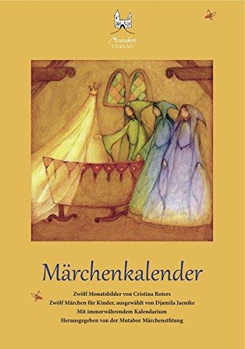 Märchenkalender: Zwölf Märchen für Kinder (Märchen Kalender)