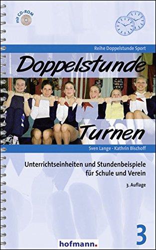 Doppelstunde Turnen: Unterrichtseinheiten und Stundenbeispiele für Schule und Verein (Doppelstunde Sport)