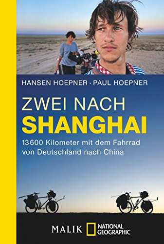 Zwei nach Shanghai: 13600 Kilometer mit dem Fahrrad von Deutschland nach China