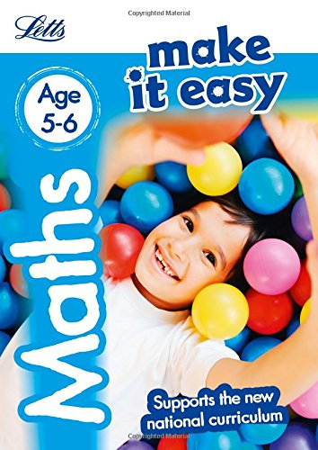 Maths Age 5-6: New Edition (Letts Make It Easy - New Curriculum)