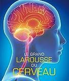 Le grand Larousse du cerveau - Nouvelle édition