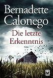 Die letzte Erkenntnis - Bernadette Calonego