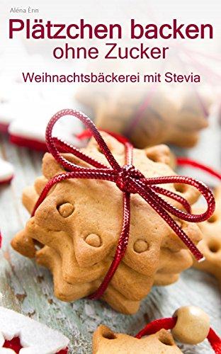 Diabetiker Weihnachtsplätzchen Rezepte.Plätzchen Backen Ohne Zucker Weihnachtsbäckerei Zuckerfrei Mit Stevia