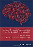 Research Methods in Psycholinguistics and the Neurobiology of Language: A Practical Guide (GMLZ – Guides to Research Methods in Language and Linguistics)