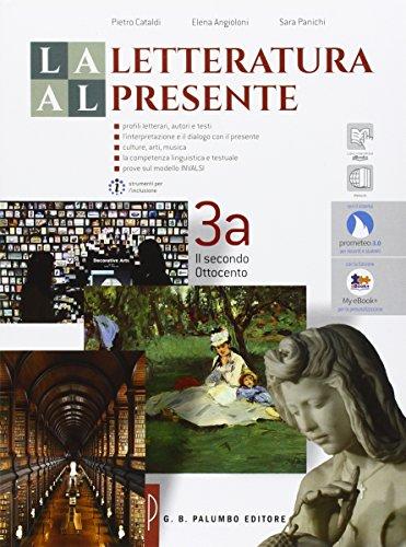 La letteratura al presente. Per le Scuole superiori. Con e-book. Con espansione online: 3