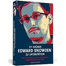 111 Gründe, Edward Snowden zu unterstützen: Eine Hommage an den wichtigsten Whistleblower der Welt