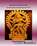 Die Lehre des Tantra: Das theoretische Grundkonzept des Tantra