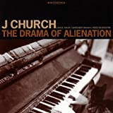 Songtexte von J Church - The Drama of Alienation
