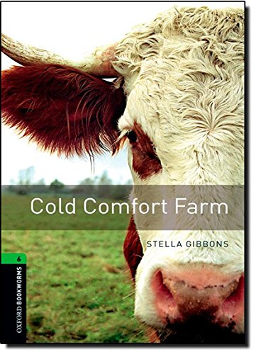 Oxford Bookworms Library: Oxford Bookworms. Stage 6: Cold Comfort Farm Edition 08: 2500 Headwords