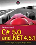Comprehensive, advanced coverage of C# 5.0 and .NET 4.5.1 Whether you're a C# guru or transitioning from C/C++, staying up to date is critical to your success. Professional C# 5.0 and .NET 4.5.1 is your go-to guide for navigating the programming envi...