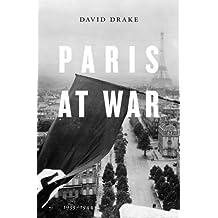 Paris at War: 1939-1944 by David Drake (2015-12-14)