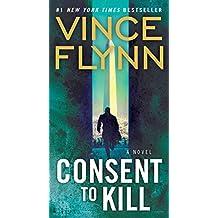 Consent to Kill: A Thriller (A Mitch Rapp Novel)