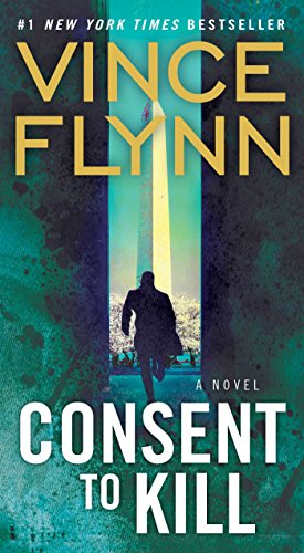 Consent to Kill: A Thriller (A Mitch Rapp Novel Book 6) (English Edition)