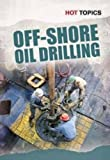 Offshore Oil Drilling (Hot Topics)