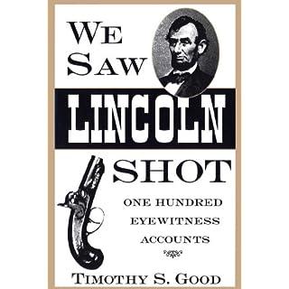 We Saw Lincoln Shot: One Hundred Eyewitness Accounts (English Edition)
