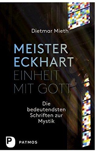 Meister Eckhart - Einheit mit Gott - Die bedeutendsten Schriften zur Mystik