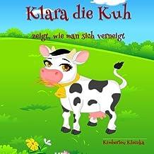 Klara die Kuh zeigt, wie man sich verneigt (Friendship) (German Edition) by Kimberley Kleczka (2015-09-08)