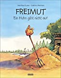 Freimut: Ein Huhn gibt nicht auf