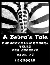 Coconut-Eating-Zebra tells SEO Secrets of Ranking #1 in Google