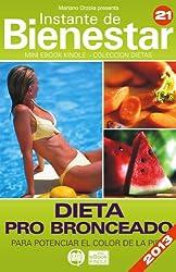 DIETA PRO BRONCEADO - Para potenciar el color de la piel (Instante de BIENESTAR - Colección Dietas nº 21) (Spanish Edition)
