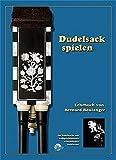 Dudelsack spielen: Lehrbuch für Dudelsäcke mit halbgeschlossener französischer Griffweise