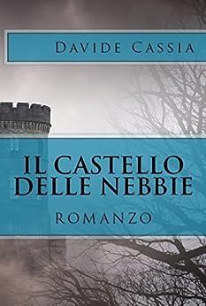 ll castello delle nebbie (Il Ritornato Vol. 2) di [Cassia, Davide]