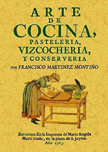 Arte de cocina, pastelería, vizcochería y conservería por Francisco Martinet Montiño