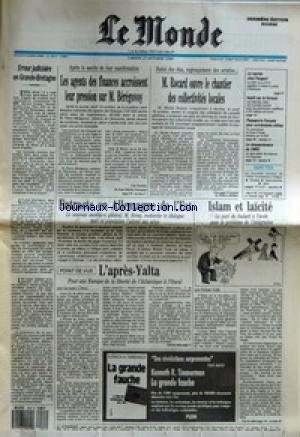 MONDE (LE) [No 13913] du 21/10/1989 - ERREUR JUDICIAIRE EN GRANDE-BRETAGNE - LES AGENTS DES FINANCES ACCROISSENT LEUR PRESSION SUR M. BEREGOVOY - M. ROCARD OUVRE LE CHANTIER DES COLLECTIVITES LOCALES - REPRISE CHEZ PEUGEOT - IMPOT SUR LA FORTUNE - PASSEPORTS FRANCAIS POUR EXTREMISTES CHIITES - LE CINQUANTENAIRE DU CNRS - ENTRACTE EN ALLEMAGNE DE L'EST - L'APRES-YALTA PAR JACQUES CHIRAC - ISLAM ET LAICITE PAR ROBERT SOLE - LA GRANDE FAUCHE PAR KENNETH R. TIMMERMAN.