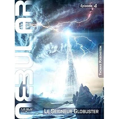 NEBULAR 4: Le Seigneur Globuster: Épisode